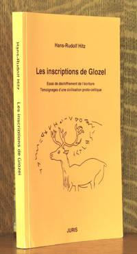 LES INSCRIPTIONS DE GLOZEL - ESSAI DE DECHIFFREMENT DE L'ECRITURE TEMOINAGES D'UNE CIVILISATION PROTO-CELTIQUE