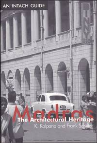 Madras: The Architectural Heritage (An INTACH Guide) by  Frank Schiffer K. Kalpana - Paperback - First Edition - 2003 - from Books of the World (SKU: RWARE0000001408)