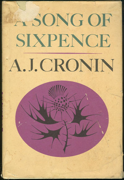 SONG OF SIXPENCE, Cronin, A. J.