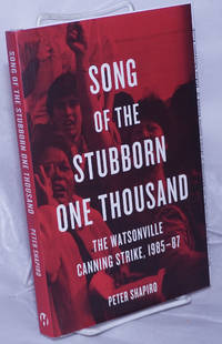 image of Song of the stubborn one thousand, the Watsonville canning strike, 1985-87