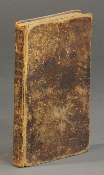 Providence: H. H. Brown, printer, 1832. First edition, 12mo, pp. iv, , 6-83, ; iv, , 6-72; iv, , 6-1...