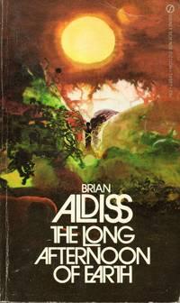 The Long Afternoon of Earth by Brian W. Aldiss  - Paperback  - 1971  - from Bujoldfan (SKU: 050817029780451085757vm)