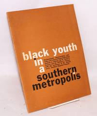 image of Black youth in a southern metropolis: socioeconomic characteristics, attitudes, and values of Negro high school students in Atlanta