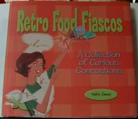 Retro Food Fiascos A Collection Of Curious Concoctions