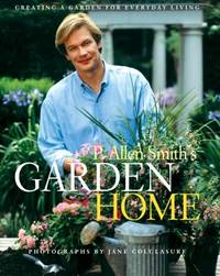 P. Allen Smith's Garden Home : Creating a Garden for Everyday Living by P. Allen Smith - Hardcover - 2003 - from ThriftBooks (SKU: G0609609327I3N10)