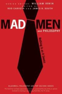 Mad Men and Philosophy : Nothing Is As It Seems