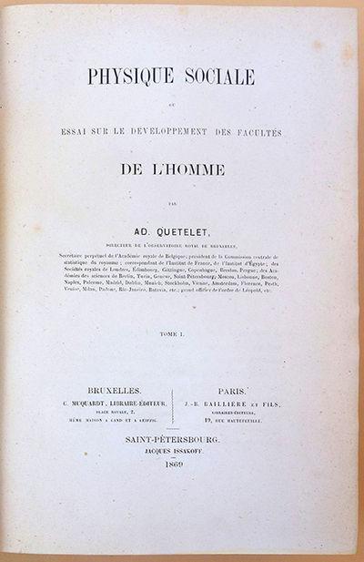 Brussels: C. Muquardt, 1869. Quetelet, Lambert Adolphe Jacques (1796-1874). Physique sociale ou essa...