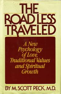 Road Less Traveled New Psychology of Love, Traditional Values, and  Spiritual Growth