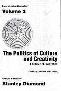 The Politics of Culture and Creativity: A Critique of Civilization