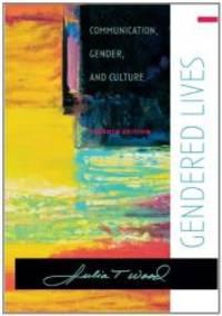 Gendered Lives: Communication  Gender and Culture Seventh Edition