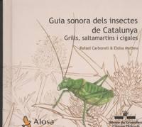 image of Guia Sonora Dels Insectes De Catalunya: Grills, Saltamartins I Cigales