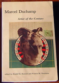 Marcel Duchamp: Artist of the Century