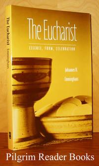 The Eucharist: Essence, Form, Celebration.