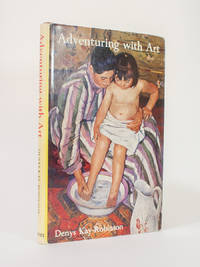 Adventuring With Art. A guide to the understanding of paintings and painters