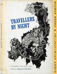 Travellers By Night : An Anthology Of New Horror Stories by  August (Editor) Derleth - First Edition: First Printing - 1967 - from KEENER BOOKS (Member IOBA) and Biblio.com