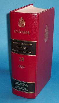 Documents on Canadian External Relations Volume 18 1952