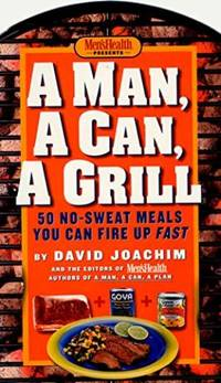 image of A Man, a Can, a Grill 50 No-Sweat Meals You Can Fire Up Fast