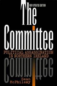 image of The Committee: Political Assassination in Northern Ireland