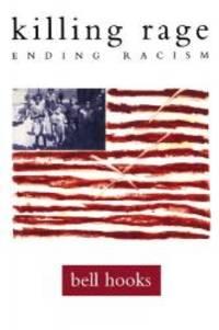 image of killing rage: Ending Racism (Owl Book)