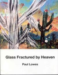 Glass Fractured by Heaven