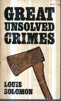 Great Unsolved Crimes by Louis Solomon - 1976