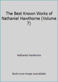 image of The Best Known Works of Nathaniel Hawthorne (Volume 7)