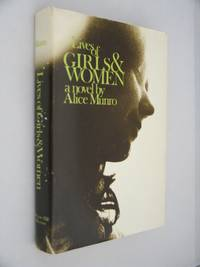 Lives of Girls and Women by Munro, Alice - 1971