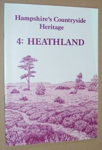 Hampshire's Countryside Heritage 4: Heathland