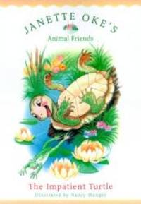 The Impatient Turtle (Janette Oke's Animal Friends) by Janette Oke - Paperback - 2000-08-04 - from Books Express (SKU: 0764224077q)