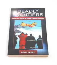 Deadly Frontiers: Disaster and Rescue on Canada's Atlantic Seaboard