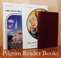 The Saint Called Good / The Life of Saint Anne / Saint Anne's Pilgrim  People. (3 books)