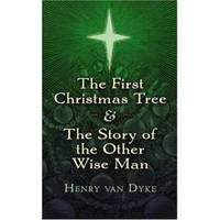 The First Christmas Tree : And the Story of the Other Wise Man