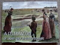 A celebration.of ladies\' Golf in Gloucestershire