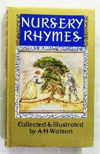 Nursery Rhymes Collected and Illustrated by A. H. Watson (Children's Illustrated Classics) by  A. H. (Collected and Illustrated by) Watson - Hardcover - Reprint - 1975 - from Adelaide Booksellers and Biblio.co.uk