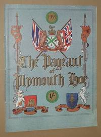 The Pageant of Plymouth Hoe, staged in the Royal Citadel upon Plymouth Hoe July 18-25, 1953,...