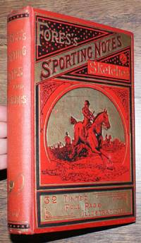 Fores's Sporting Notes & Sketches. A Quarterly Magazine Descriptive of British, Indian, Colonial and Foreign Sport. Volume XVII (17) 1900