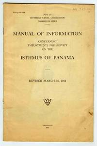 Manual of Information Concerning Employments for Service on the Isthmus of Panama. Revised March 16, 1911