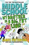 image of Middle School: My Brother is a Big, Fat Liar: (Middle School 3) (Middle School Series)
