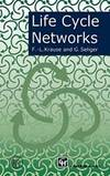 Life Cycle Networks: Proceedings of the 4th CIRP International Seminar on Life Cycle Engineering...