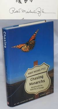 image of Chasing Monarchs: migrating with the butterflies of passage [signed and inscribed]