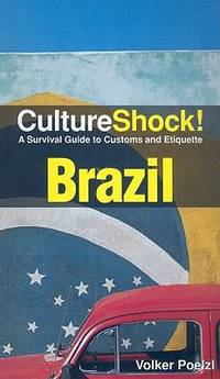 Brazil : A Survival Guide to Customs and Etiquette