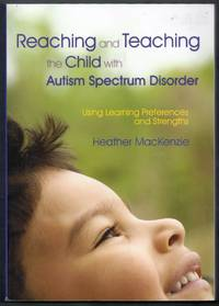 Reaching and Teaching the Child with Autisum Spectrum Disorder.  Using Learning Preferences and Strengths