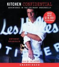 Kitchen Confidential: Adventures in the Culinary Underbelly by Anthony Bourdain - 2005-08-08 - from Books Express (SKU: 073933235X)