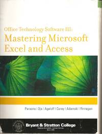 Mastering Microsoft Excel and Access (Bryant and Stratton College) (Office Technology Software III)