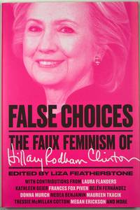 False Choices: The Faux Feminism of Hillary Rodham Clinton