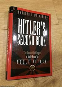 Hitler's Second Book: The Unpublished Sequel to Mein Kampf by Gerhard L. Weinberg; Krista Smith - First Edition - 2003 - from 84 Charing Cross Road Books and Biblio.com