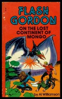 FLASH GORDON ON THE LOST CONTINENT OF MONGO by Williamson, Al (re: Alex Raymond) - 1967
