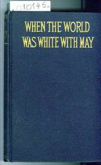 When the World Was White with May by Germaine M. Mother  M.A - Hardcover - 1925 - from Francois Books and Biblio.co.uk