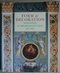 Form & Decoration: Innovation in the Decorative Arts 1470-1870.
