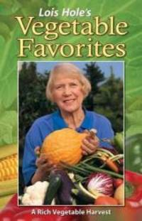 Lois Hole's Vegetable Favorites by Lois Hole - Paperback - 1996-03-07 - from Books Express and Biblio.com